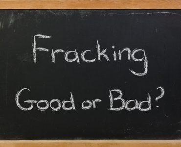 Fracking - Good or Bad?